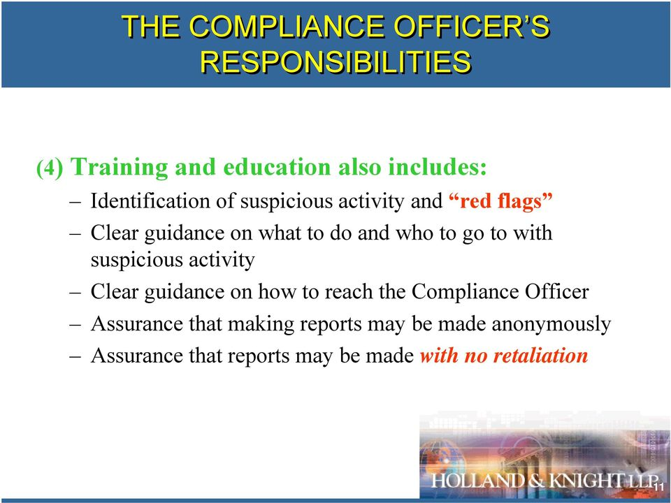 go to with suspicious activity Clear guidance on how to reach the Compliance Officer