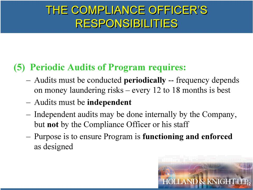 Audits must be independent Independent audits may be done internally by the Company, but not by the
