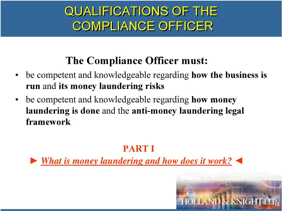 be competent and knowledgeable regarding how money laundering is done and the