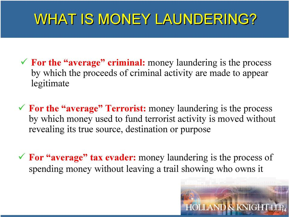 appear legitimate For the average Terrorist: money laundering is the process by which money used to fund