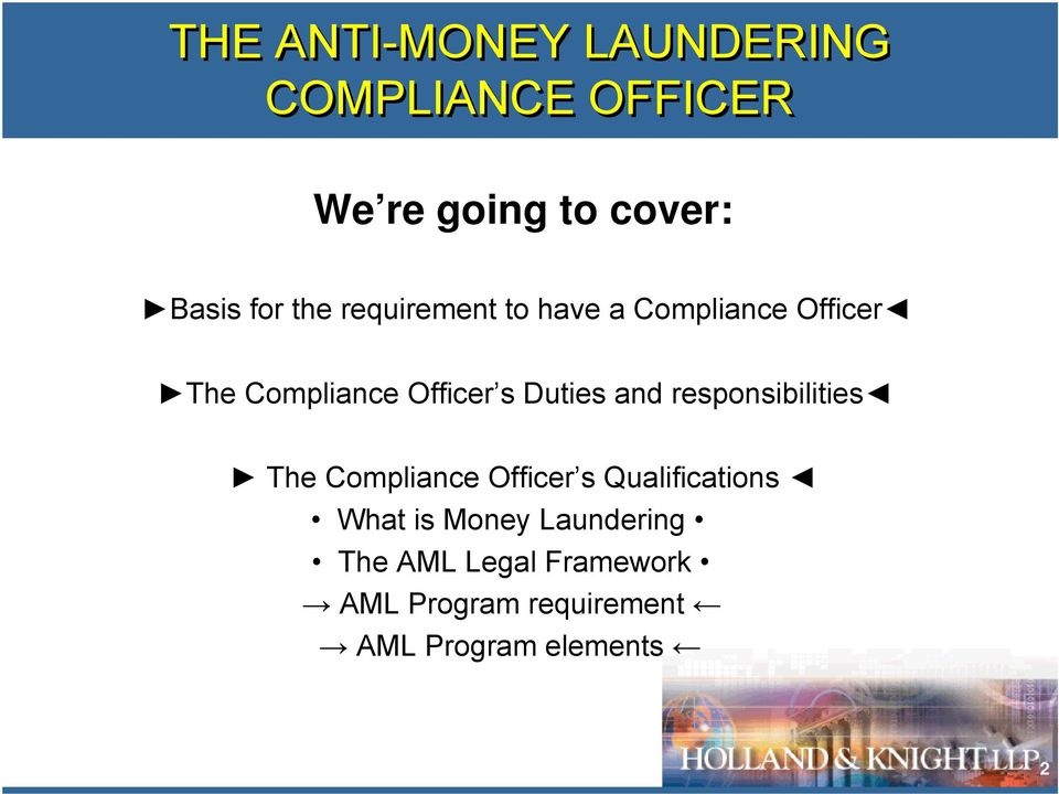 and responsibilities The Compliance Officer s Qualifications What is Money