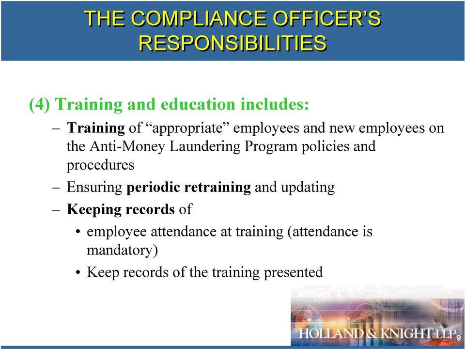 policies and procedures Ensuring periodic retraining and updating Keeping records of