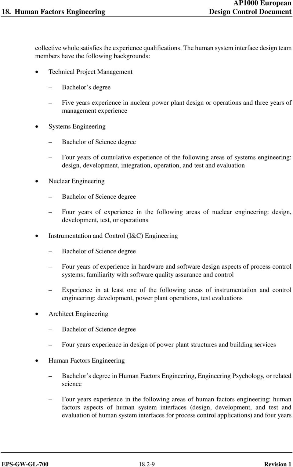 three years of management experience Systems Engineering Bachelor of Science degree Four years of cumulative experience of the following areas of systems engineering: design, development,