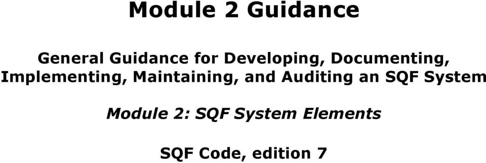 Maintaining, and Auditing an SQF System