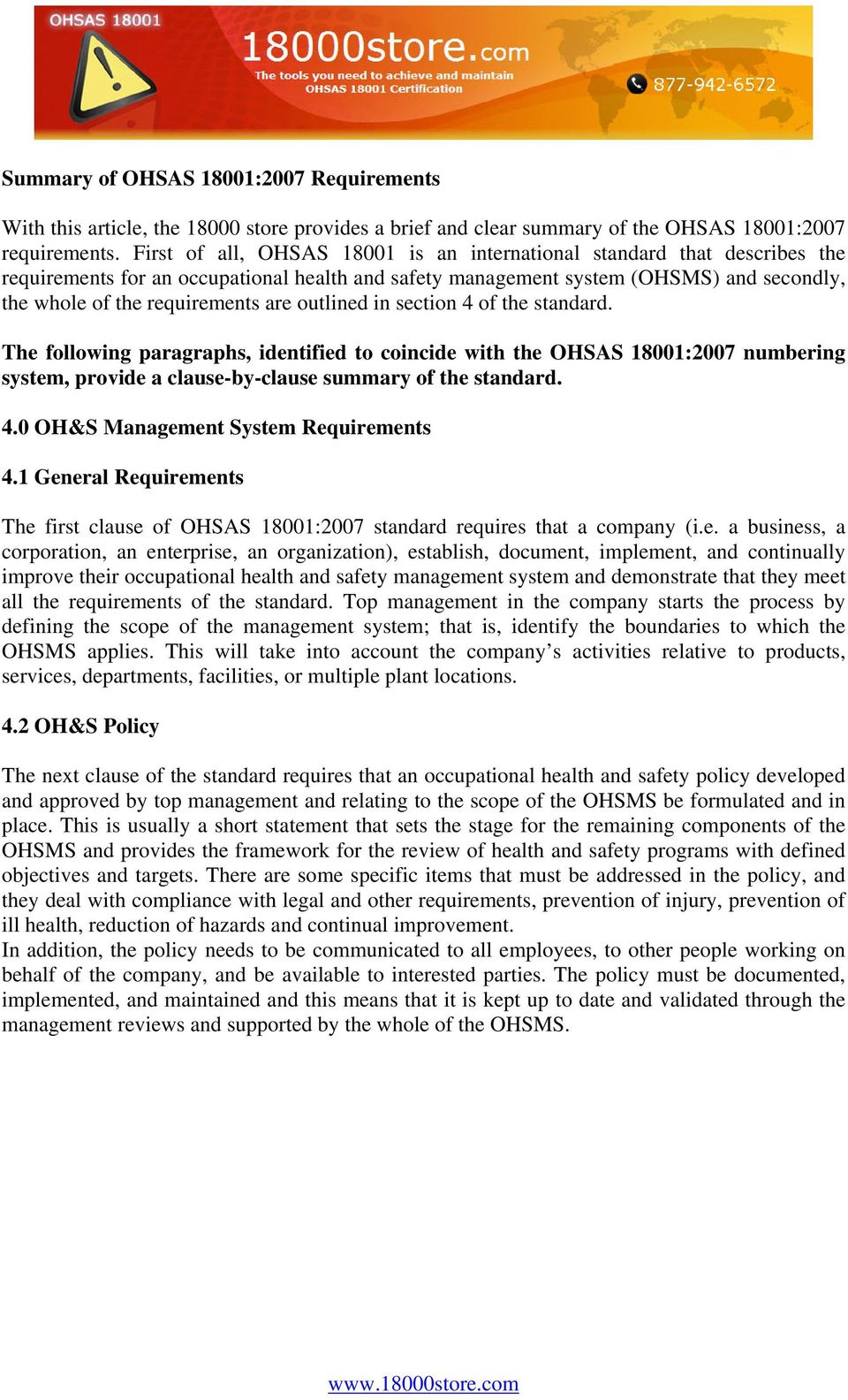outlined in section 4 of the standard. The following paragraphs, identified to coincide with the OHSAS 18001:2007 numbering system, provide a clause-by-clause summary of the standard. 4.0 OH&S Management System Requirements 4.