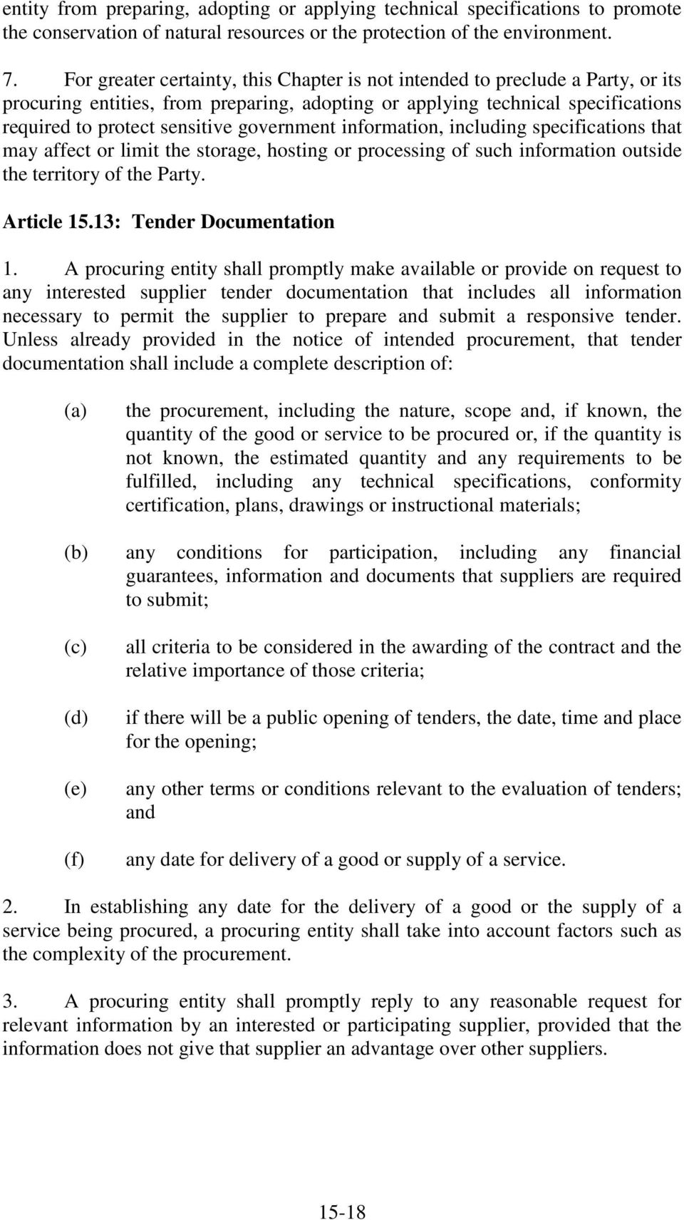 government information, including specifications that may affect or limit the storage, hosting or processing of such information outside the territory of the Party. Article 15.