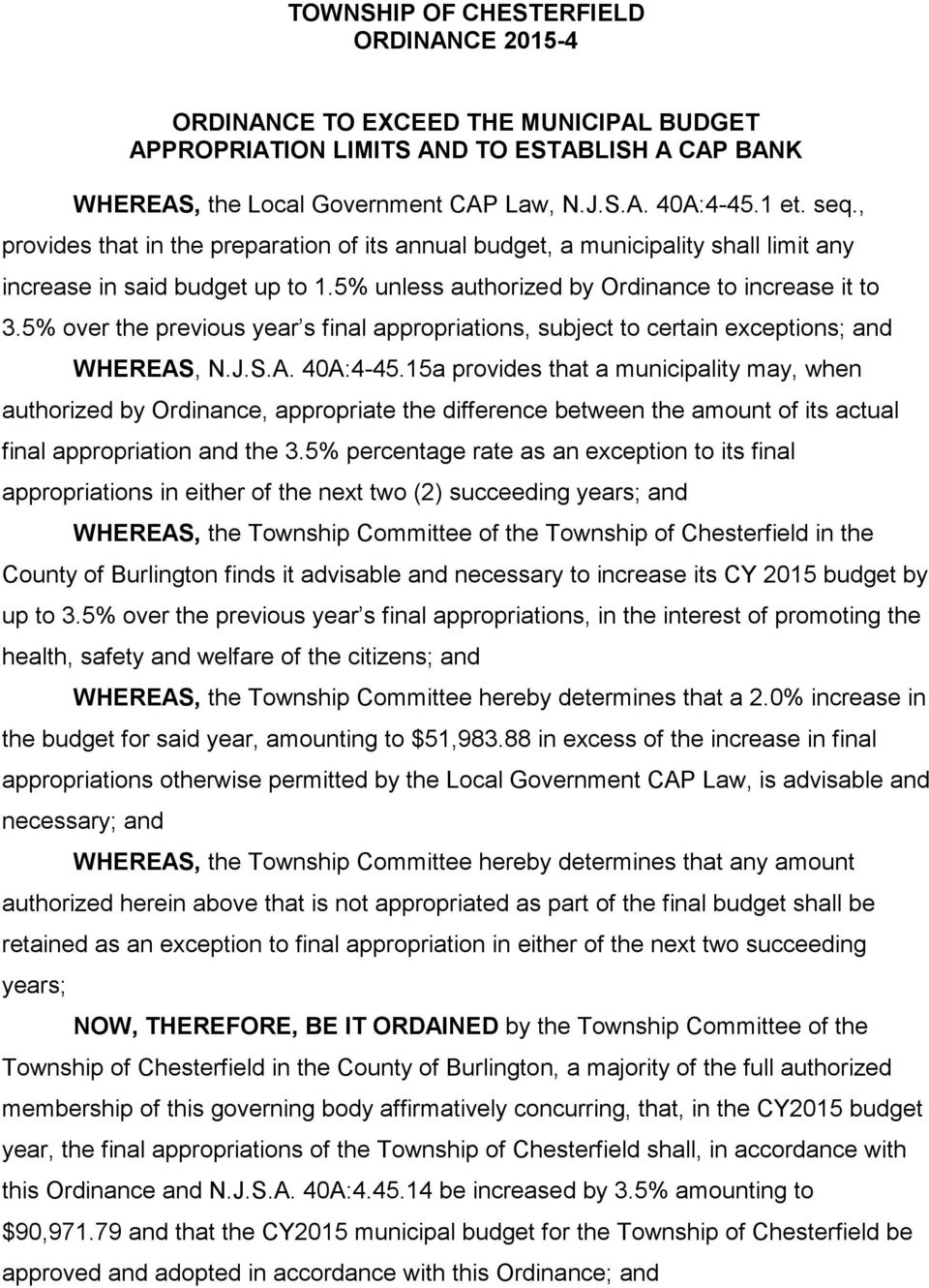 5% over the previous year s final appropriations, subject to certain exceptions; and WHEREAS, N.J.S.A. 40A:4-45.