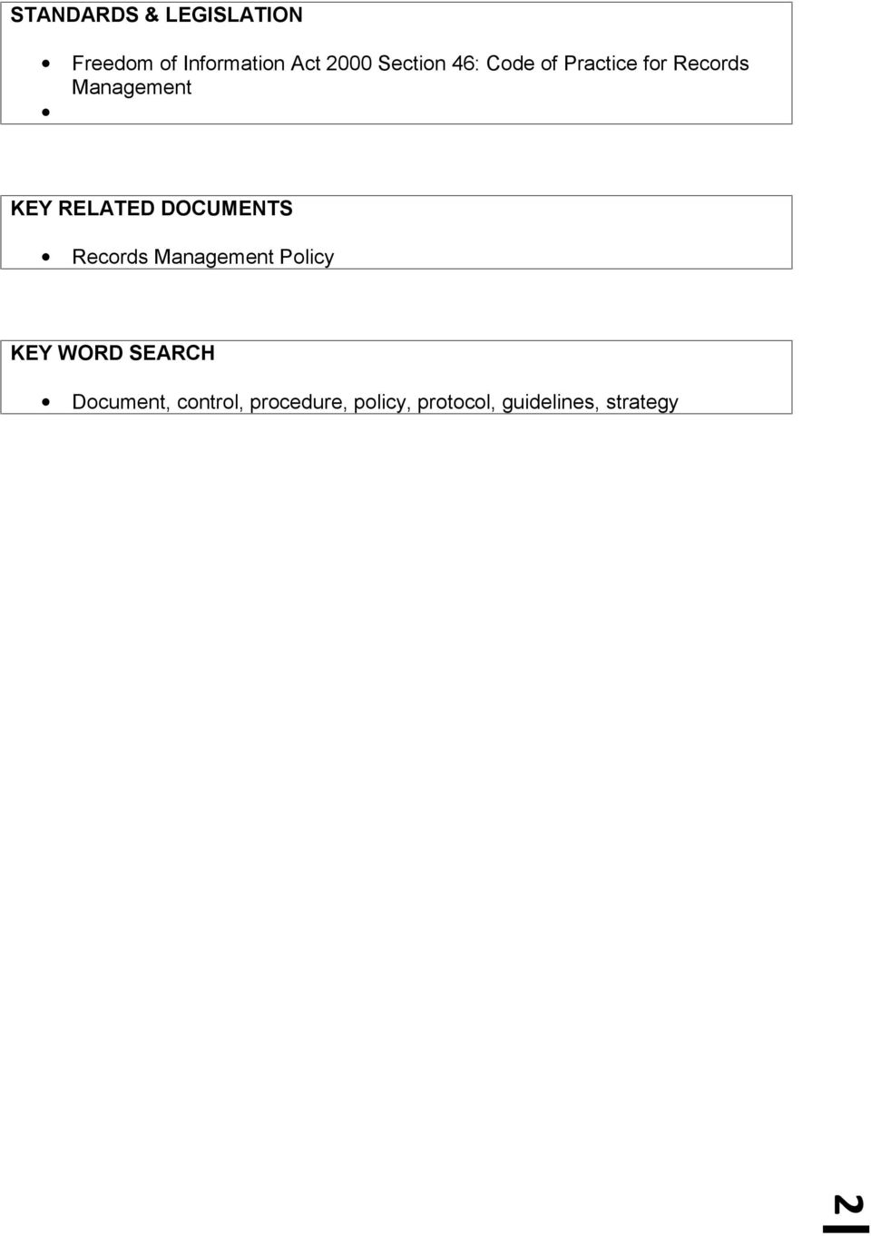 RELATED DOCUMENTS Records Management Policy KEY WORD SEARCH