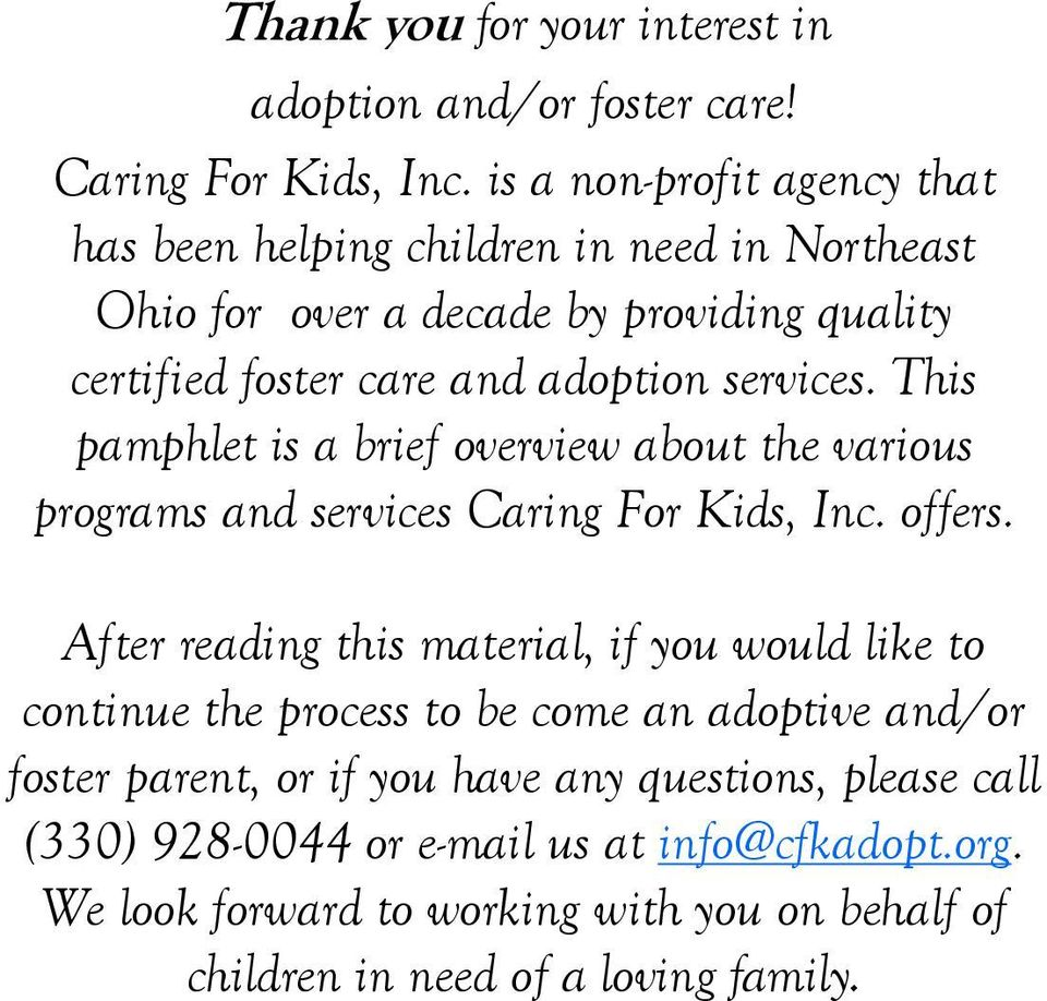 services. This pamphlet is a brief overview about the various programs and services Caring For Kids, Inc. offers.