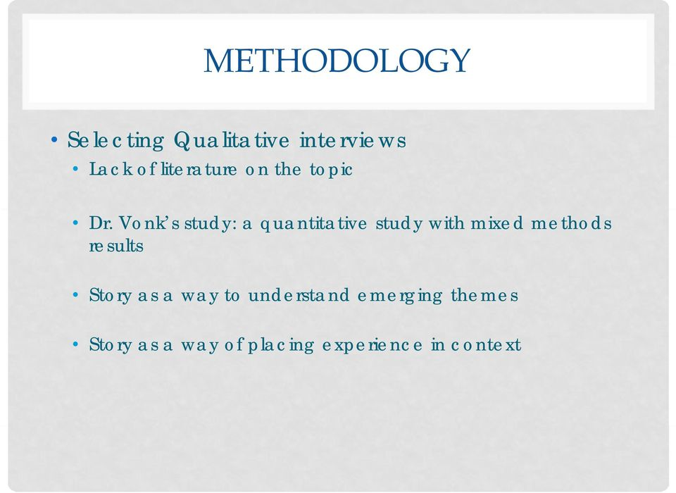 Vonk s study: a quantitative study with mixed methods