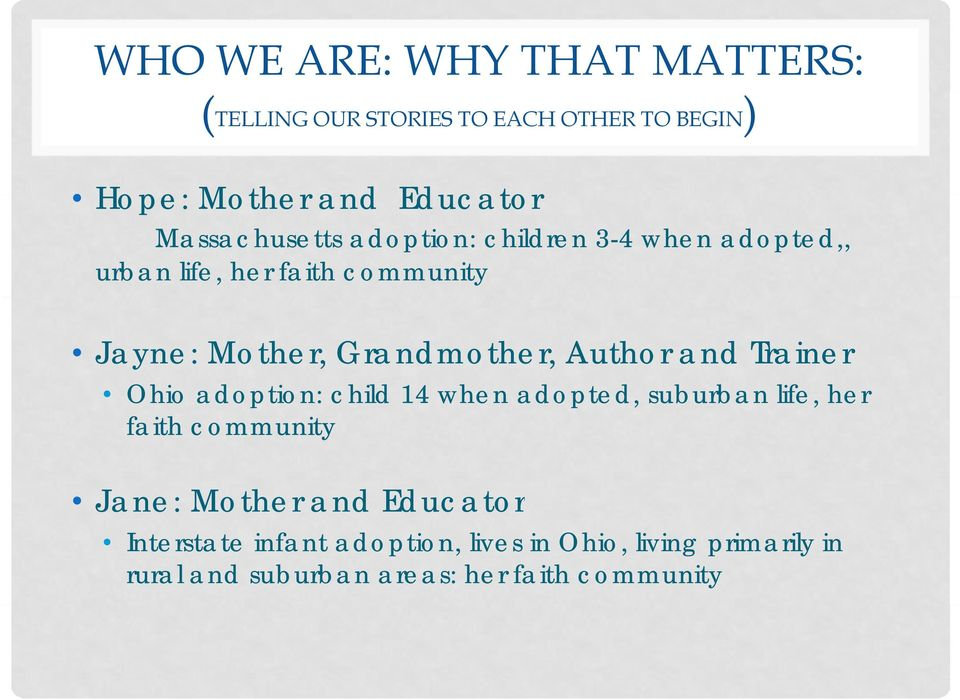 Grandmother, Author and Trainer Ohio adoption: child 14 when adopted, suburban life, her faith community