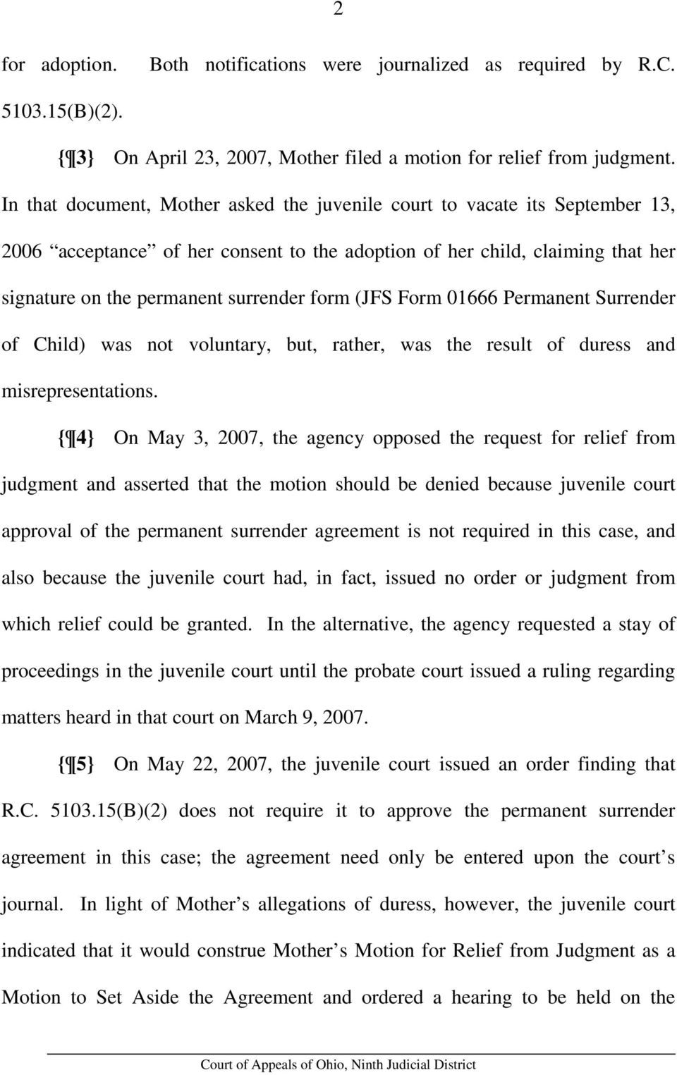 (JFS Form 01666 Permanent Surrender of Child) was not voluntary, but, rather, was the result of duress and misrepresentations.