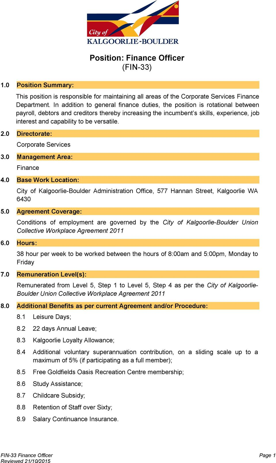 versatile. 2.0 Directorate: Corporate Services 3.0 Management Area: Finance 4.0 Base Work Location: City of Kalgoorlie-Boulder Administration Office, 577 Hannan Street, Kalgoorlie WA 6430 5.