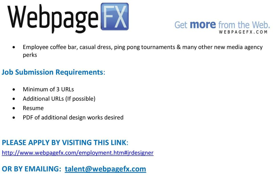 possible) Resume PDF of additional design works desired PLEASE APPLY BY VISITING