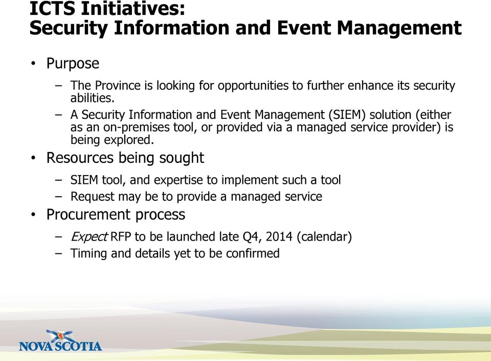 A Security Information and Event Management (SIEM) solution (either as an on-premises tool, or provided via a managed service