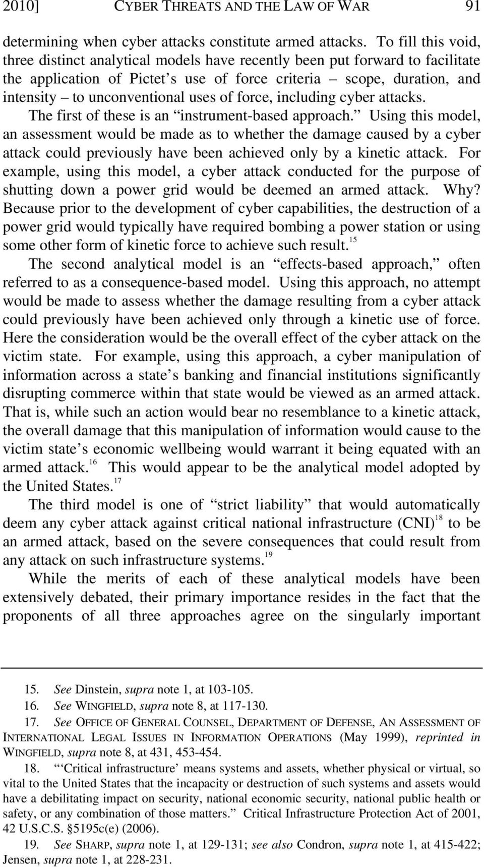 uses of force, including cyber attacks. The first of these is an instrument-based approach.