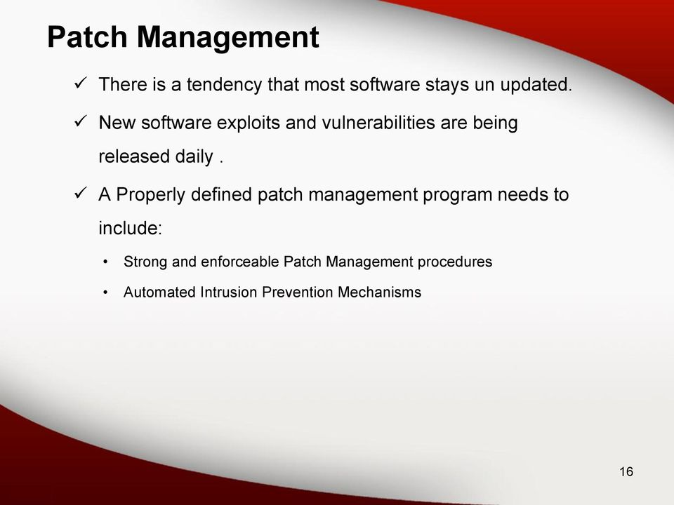 A Properly defined patch management program needs to include: Strong and