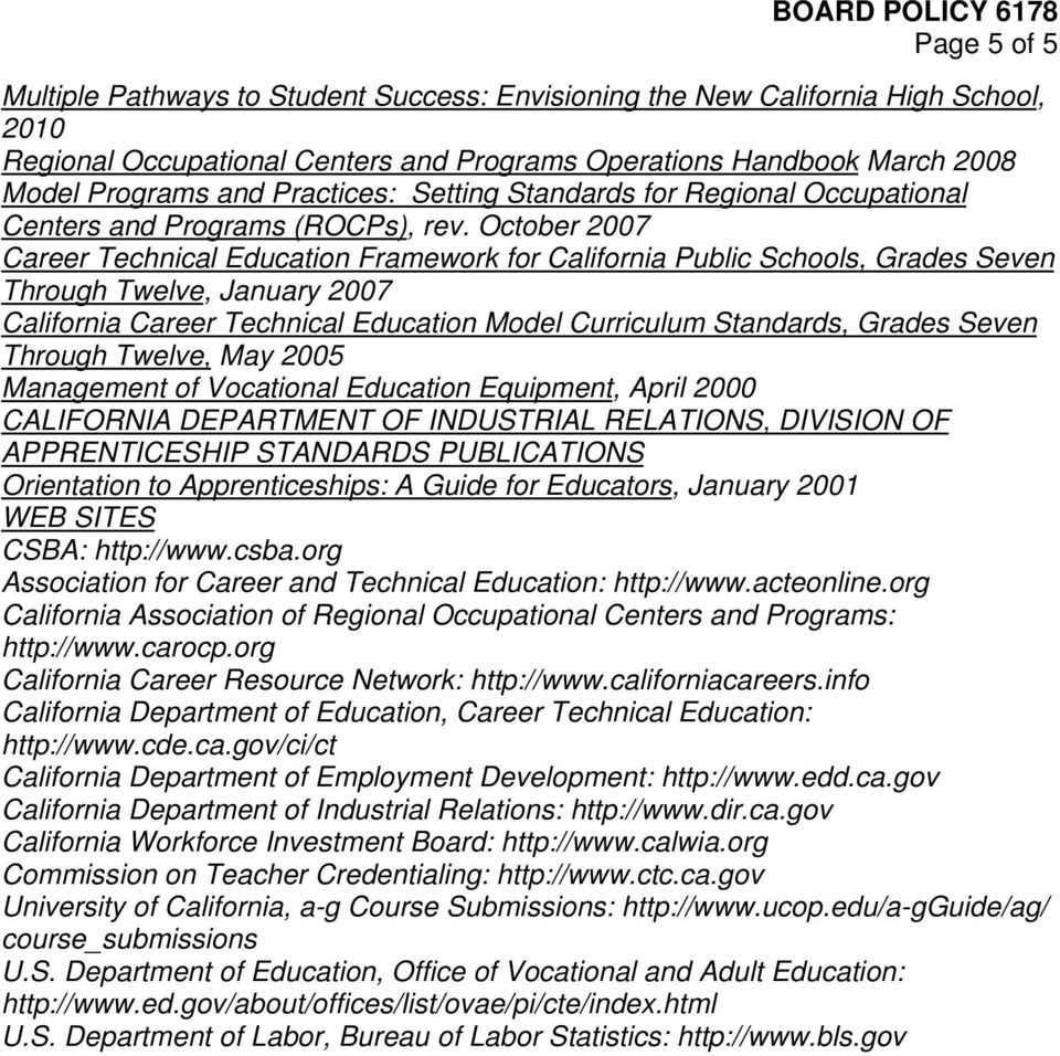 October 2007 Career Technical Education Framework for California Public Schools, Grades Seven Through Twelve, January 2007 California Career Technical Education Model Curriculum Standards, Grades