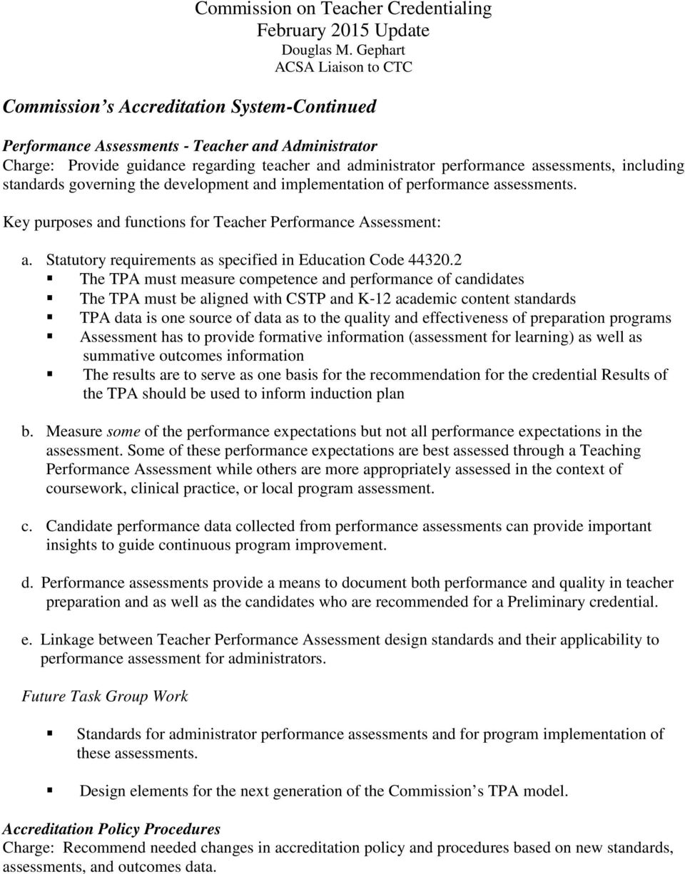 2 The TPA must measure competence and performance of candidates The TPA must be aligned with CSTP and K 12 academic content standards TPA data is one source of data as to the quality and