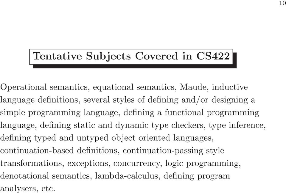 dynamic type checkers, type inference, defining typed and untyped object oriented languages, continuation-based definitions,