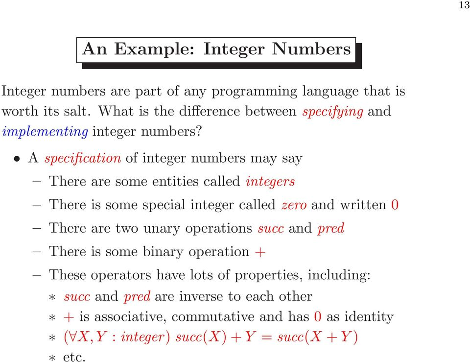 A specification of integer numbers may say There are some entities called integers There is some special integer called zero and written 0 There