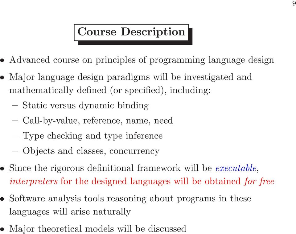 inference Objects and classes, concurrency Since the rigorous definitional framework will be executable, interpreters for the designed languages