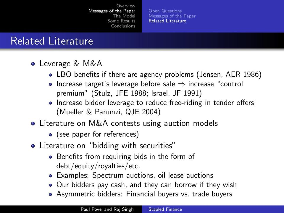 Literature on M&A contests using auction models (see paper for references) Literature on bidding with securities Benefits from requiring bids in the form of