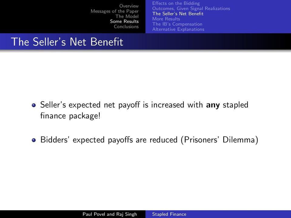 Alternative Explanations Seller s expected net payoff is increased with any