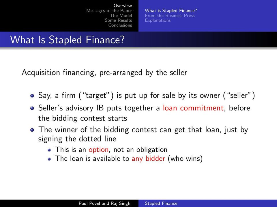 target ) is put up for sale by its owner ( seller ) Seller s advisory IB puts together a loan commitment,