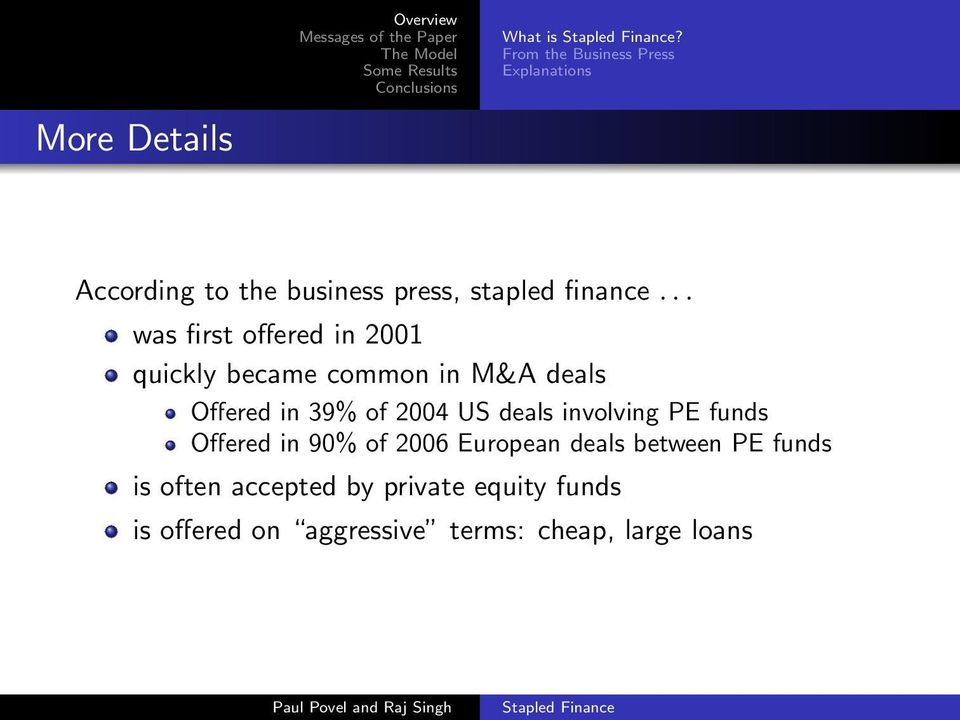 .. was first offered in 2001 quickly became common in M&A deals Offered in 39% of 2004 US