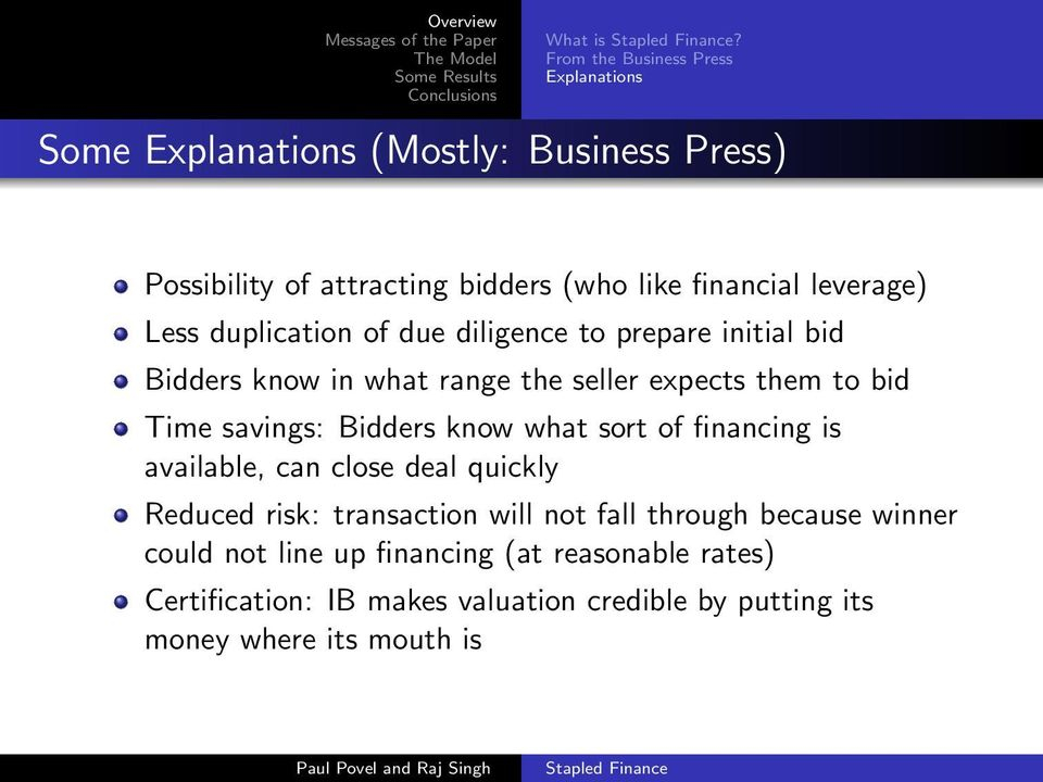 leverage) Less duplication of due diligence to prepare initial bid Bidders know in what range the seller expects them to bid Time