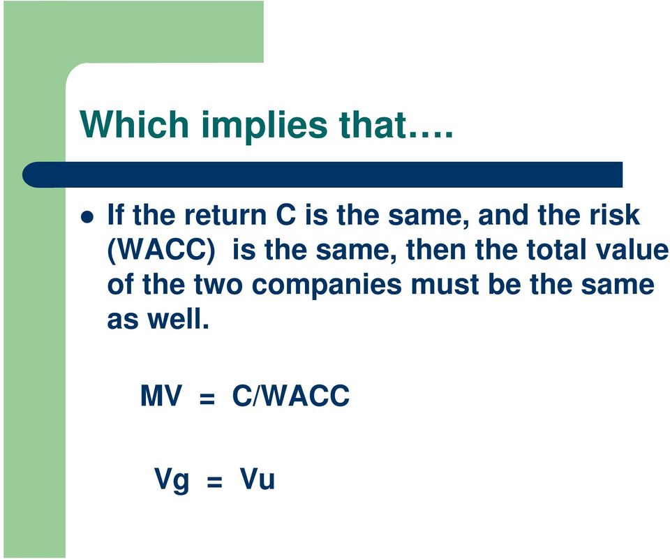 (WACC) is the same, then the total value