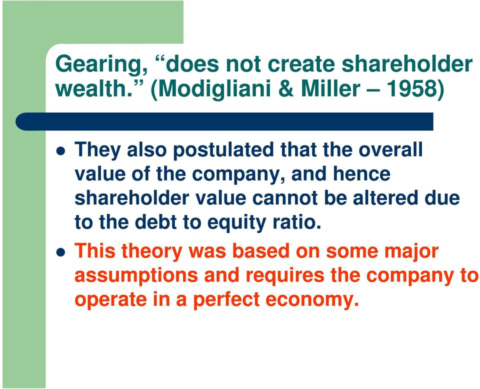 company, and hence shareholder value cannot be altered due to the debt to