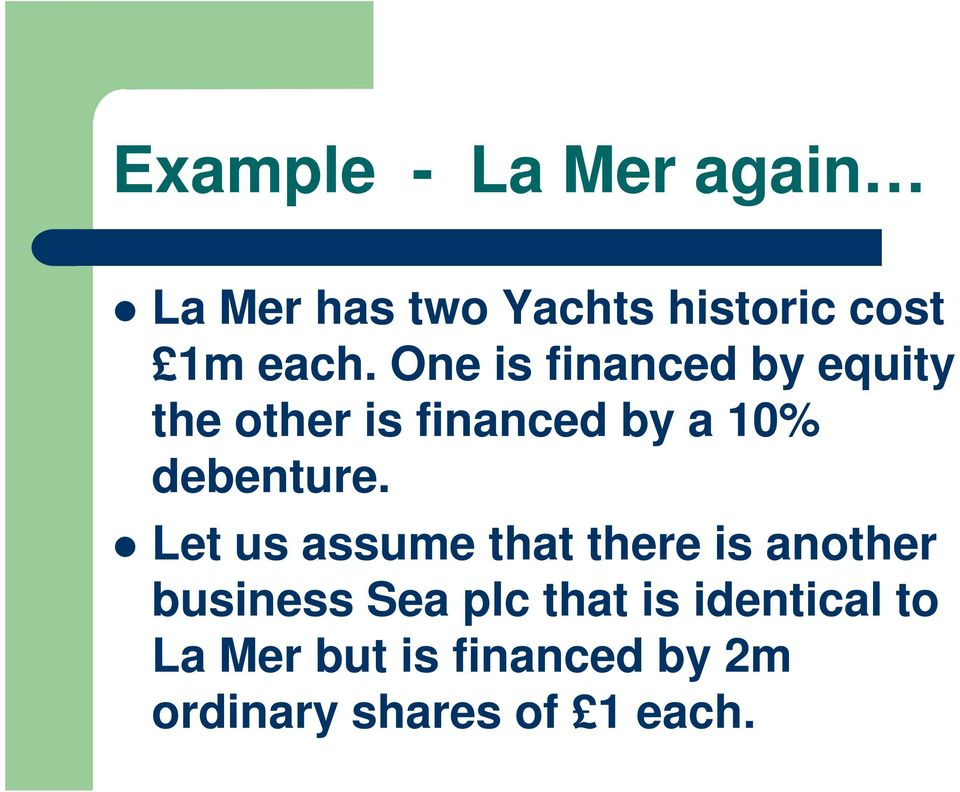 Let us assume that there is another business Sea plc that is