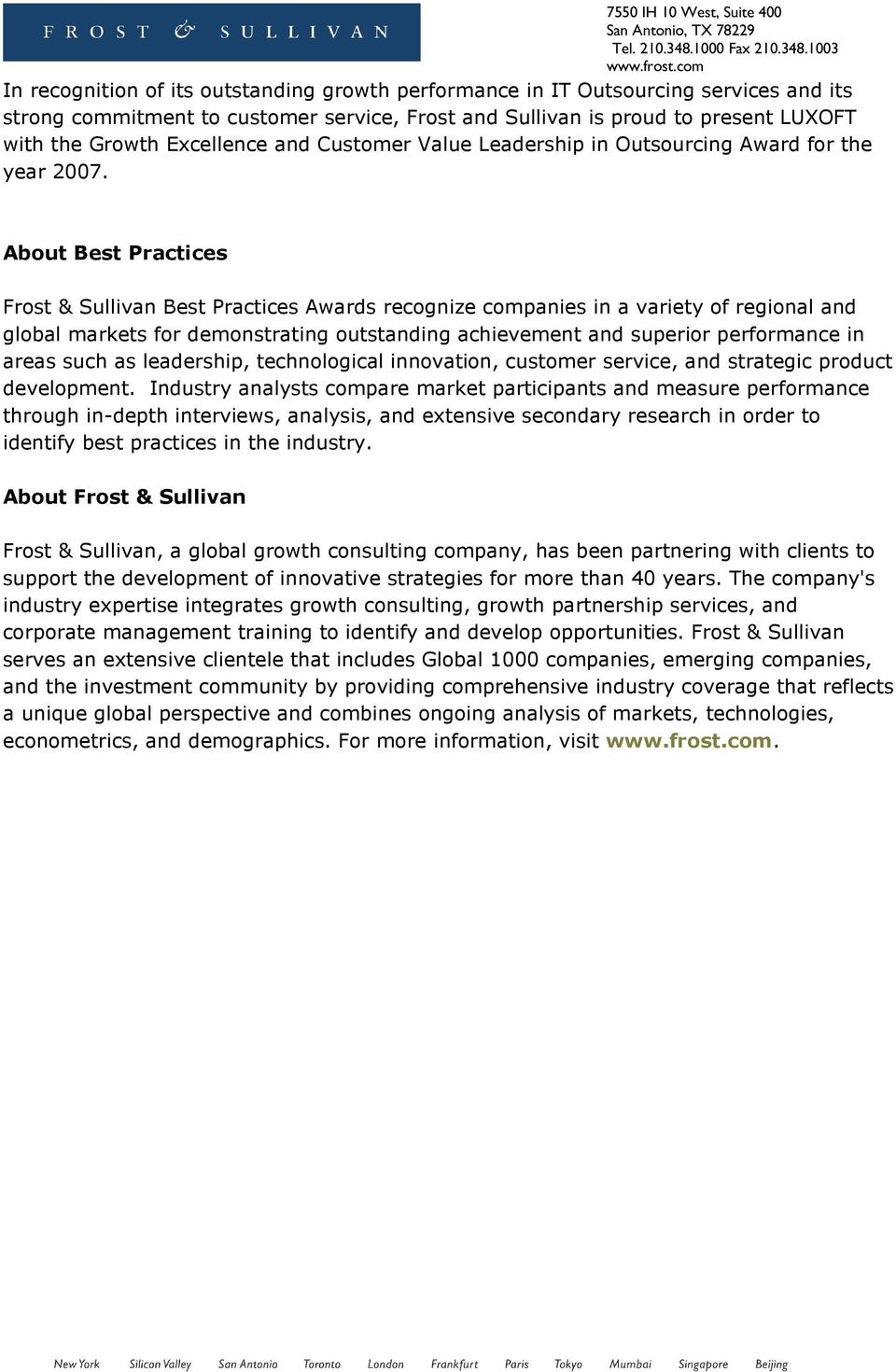 About Best Practices Frost & Sullivan Best Practices Awards recognize companies in a variety of regional and global markets for demonstrating outstanding achievement and superior performance in areas