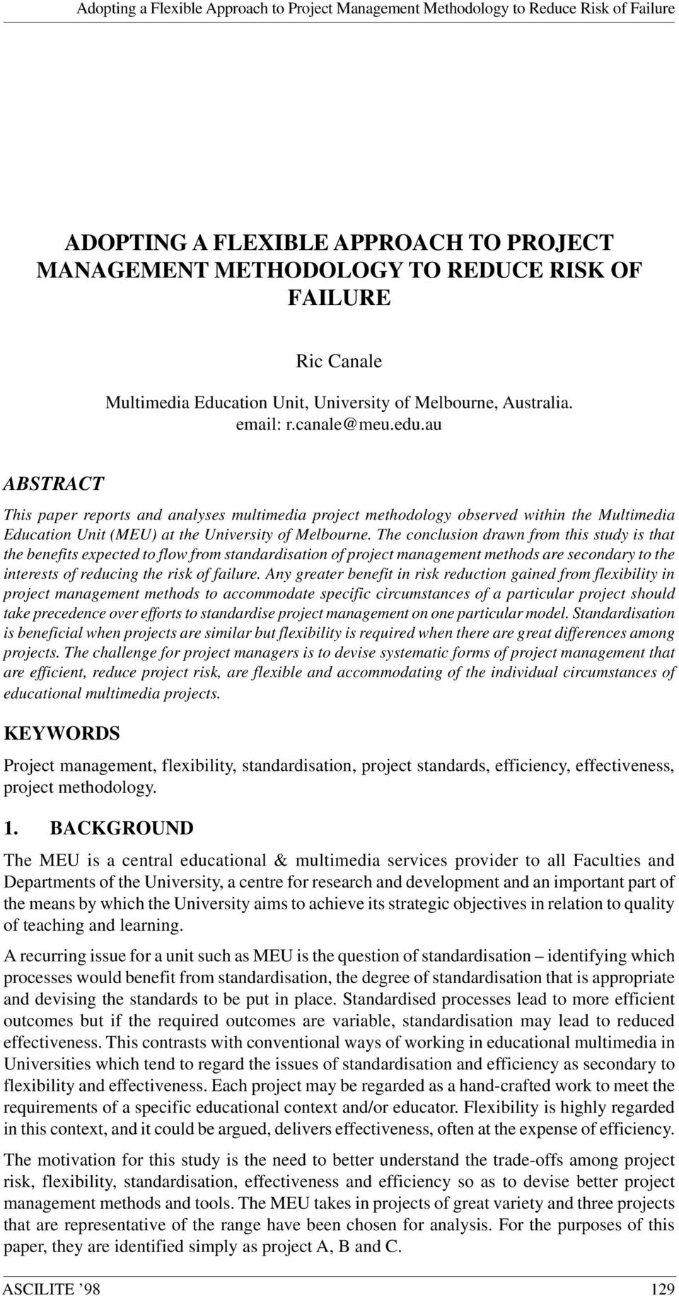 au ABSTRACT This paper reports and analyses multimedia project methodology observed within the Multimedia Education Unit (MEU) at the University of Melbourne.