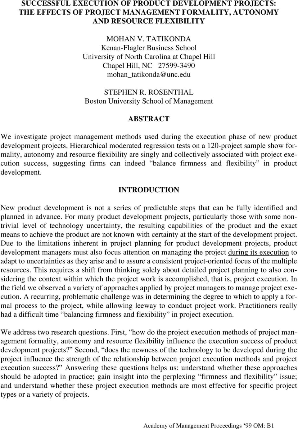 ROSENTHAL Boston University School of Management ABSTRACT We investigate project management methods used during the execution phase of new product development projects.