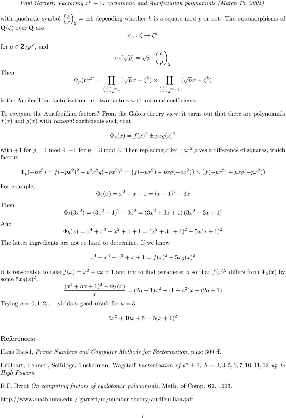 with ratioal coefficiets. To compute the Aurifeuillia factors?