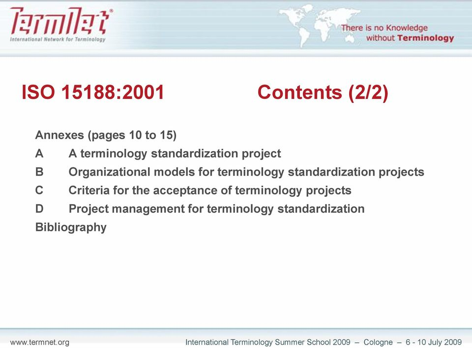 terminology standardization projects C Criteria for the acceptance of