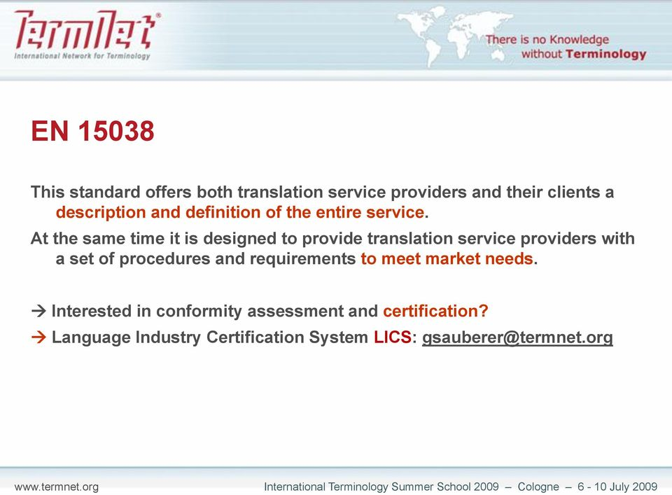 At the same time it is designed to provide translation service providers with a set of procedures