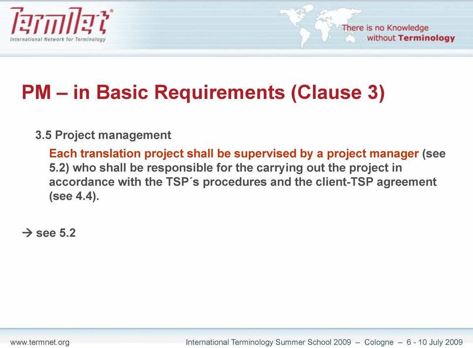 a project manager (see 5.