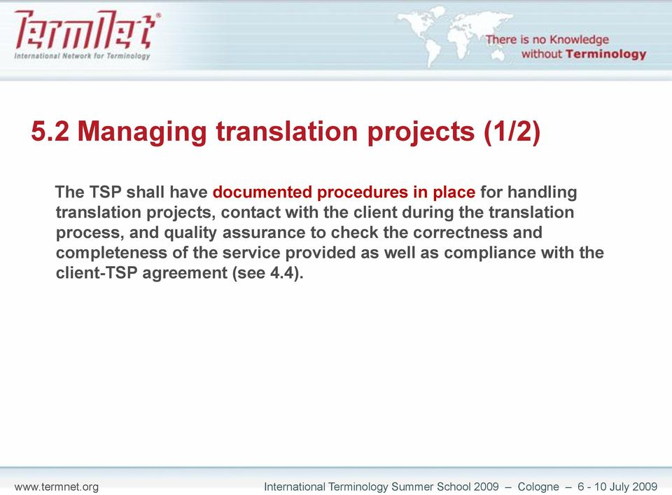 translation process, and quality assurance to check the correctness and