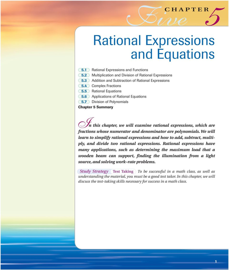 7 Division of Polynomials Chapter Summary I n this chapter, we will eamine rational epressions, which are fractions whose numerator and denominator are polynomials.