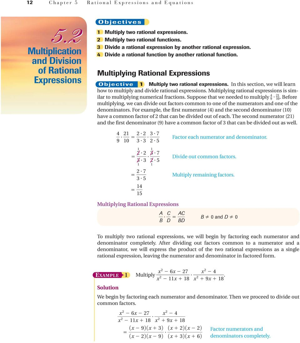 In this section, we will learn how to multiply and divide rational epressions. Multiplying rational epressions is similar to multiplying numerical fractions.