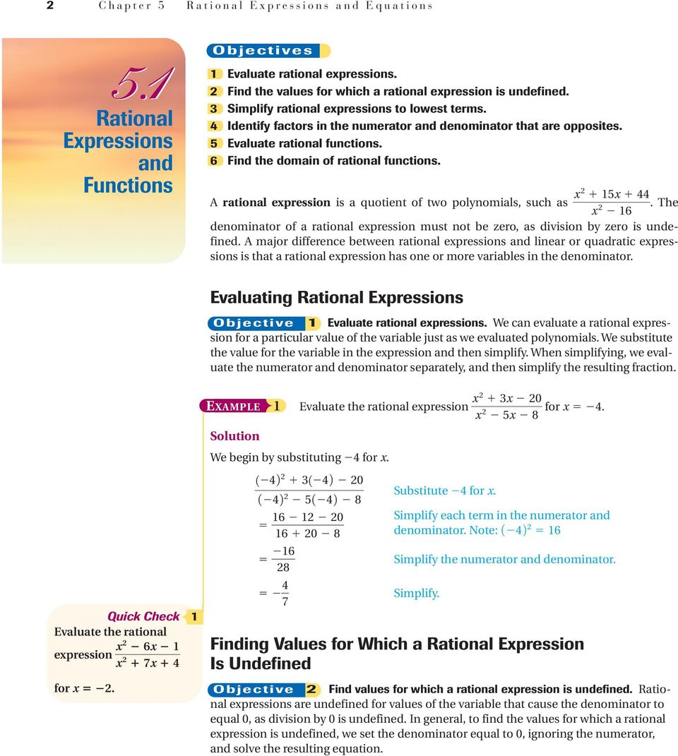 44 A rational epression is a quotient of two polynomials, such as. The 6 denominator of a rational epression must not be zero, as division by zero is undefined.