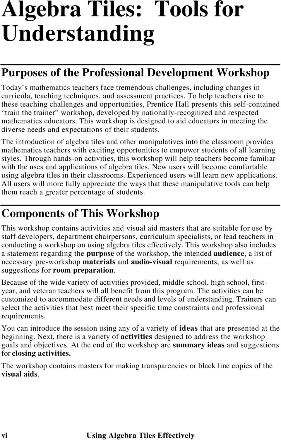 To help teachers rise to these teaching challenges and opportunities, Prentice Hall presents this self-contained train the trainer workshop, developed by nationally-recognized and respected
