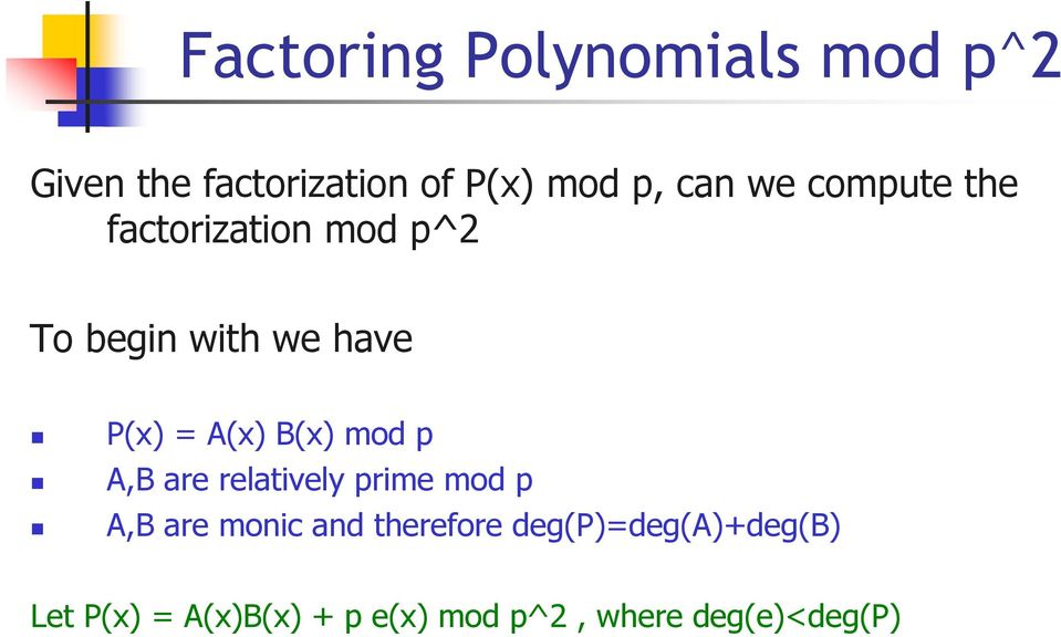B(x) mod p A,B are relatively prime mod p A,B are monic and therefore