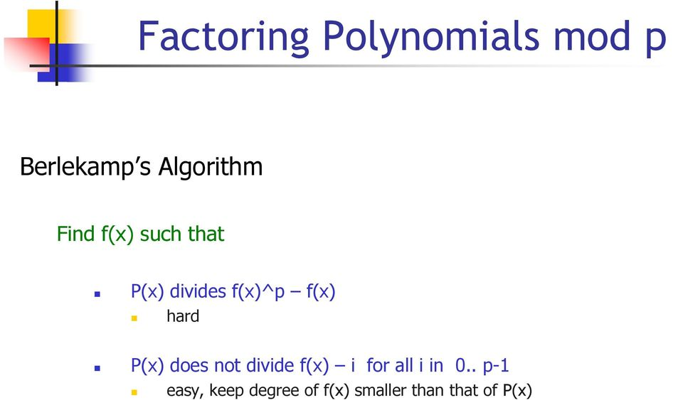 P(x) does not divide f(x) i for all i in 0.