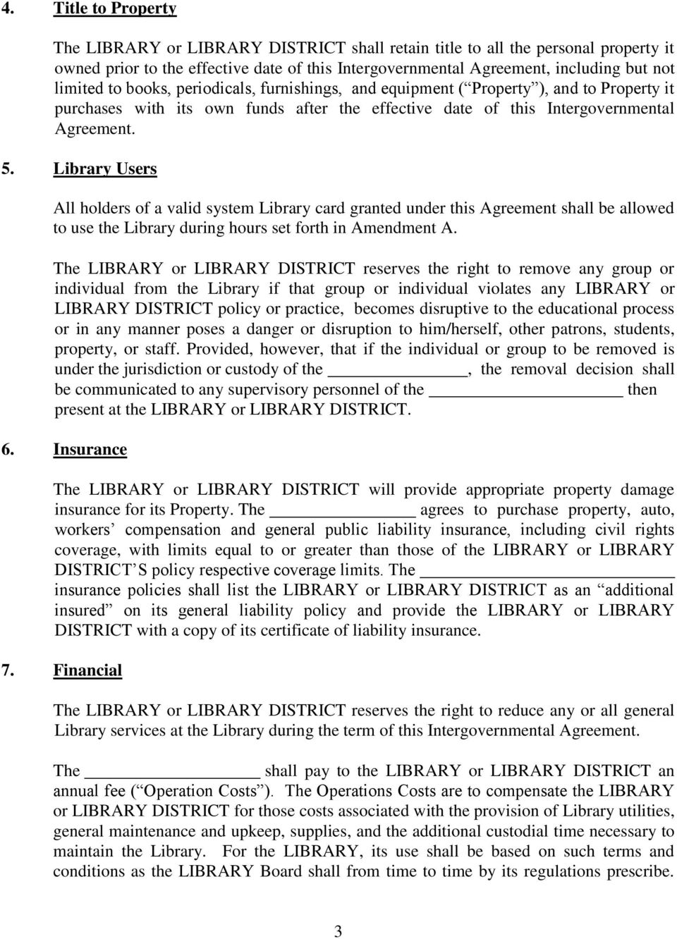 Library Users All holders of a valid system Library card granted under this Agreement shall be allowed to use the Library during hours set forth in Amendment A.