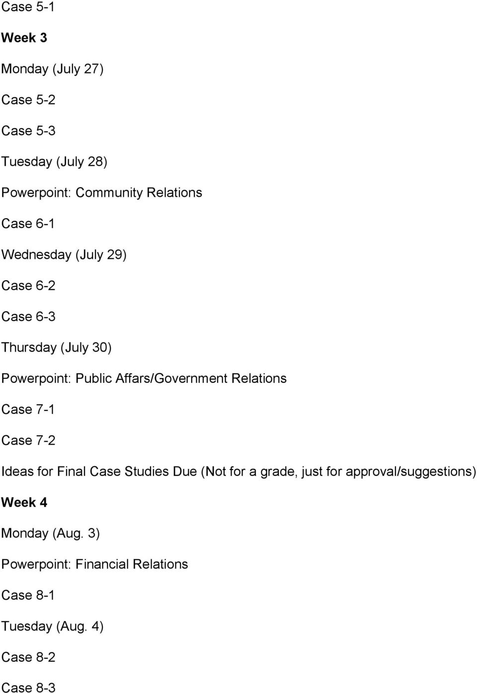 Relations Case 7-1 Case 7-2 Ideas for Final Case Studies Due (Not for a grade, just for